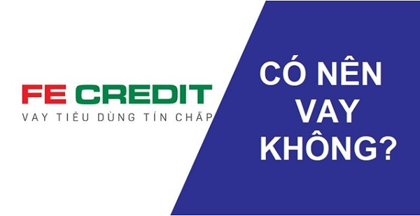 vay tín chấp tiêu dùng fe credit